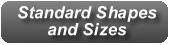standard shapes & sizes